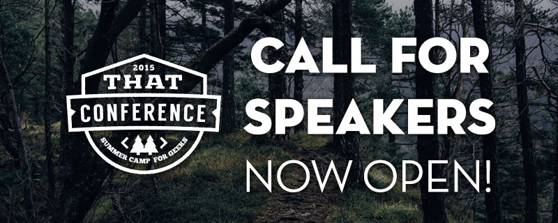 THAT Conference 2015 - Call for Speakers Now Open!